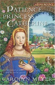 Patience, Princess Catherine : A Young Royals Book (Young Royals)