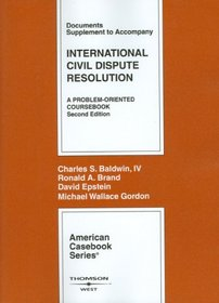 International Civil Dispute Resolution, 2nd Edition, Documents Supplement (American Casebook Series)