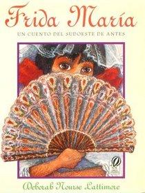 Frida Mar�a: Un cuento del sudoeste de antes