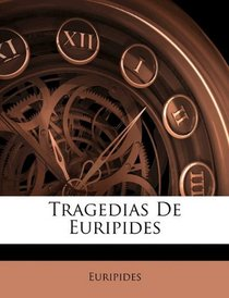 Tragedias De Euripides (Spanish Edition)