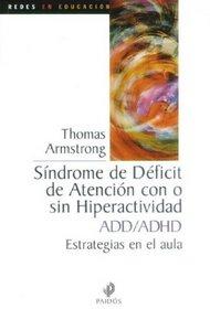Sindrome de deficit de atencion con o sin hiperactividad add / AADD/ADHD: Estrategias en el aula / Alternatives in the Classroom