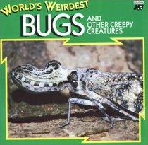 World's Weirdest Bugs and Other Creepy Creatures (World's Weirdest)