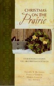 Christmas on the Prairie (Four Romance Stories Full of Christmas Nastalgia)