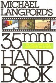 Michael Langford's 35mm Handbook: the Classic Photo Guide