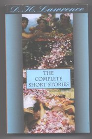 D. H. Lawrence: The Complete Short Stories