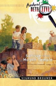 Sunrise at the Mayan Temple (Accidental Detectives, Bk 14)