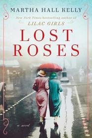 Lost Roses (Lilac Girls, Bk 2)