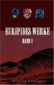 Euripides Werke: Band I. Hippolytos; Hekabe; Helena; Die Ph�nikerinnen; Medeia; Orestes (German Edition)