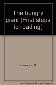 The hungry giant (First steps to reading)