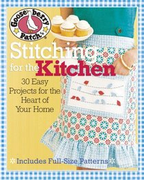 Gooseberry Patch Stitching for the Kitchen: 30 Easy Sewing, Patchwork, and Embroidery Projects for the Heart of Your Home