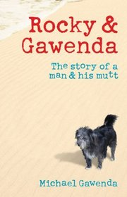 Rocky & Gawenda: The Story of a Man & His Mutt