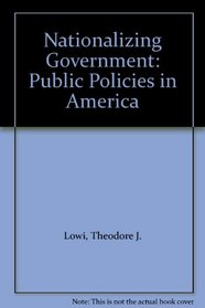 Nationalizing Government: Public Policies in America