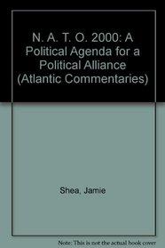 NATO 2000: A Political Agenda for a Political Alliance (Brassey's Atlantic Commentaries, No. 3)