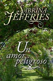 Un amor peligroso (Spanish Edition)