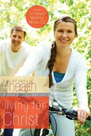 Living For Christ (First Place 4 Health Bible Study Series)