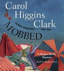 Mobbed (Regan Reilly, Bk 14) (Audio CD) (Unabridged)