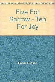 Five For Sorrow - Ten For Joy
