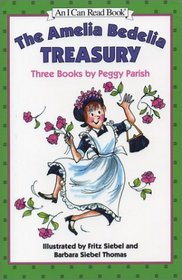 The Amelia Bedelia Treasury: Three Books by Peggy Parish (An I Can Read Book)