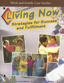 Work and Family Case Studies: Living Now: Strategies for Success and Fulfillment
