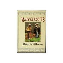 Massachusetts: Recipes for All Seasons