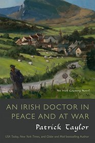 An Irish Doctor in Peace and at War (Irish Country, Bk 10)