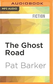 The Ghost Road (The Regeneration Trilogy)