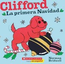 Clifford: La primera Navidad: (Spanish language edition of Clifford's First Christmas) (Spanish Edition)