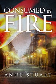 Consumed by Fire (Fire, Bk 1)