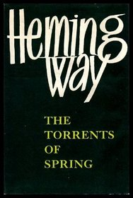 The Torrents of Spring: A Romantic Novel in Honour of the Passing of a Great Race
