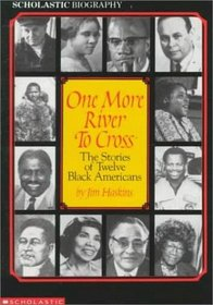 One More River to Cross: The Stories of Twelve Black Americans (Scholastic Biography)