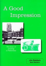 A Good Impression: The Story of Printing in Fakenham