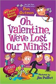 Oh, Valentine, We've Lost Our Minds! (My Weird School Special)