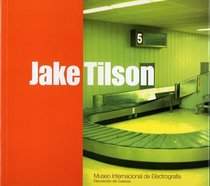 Jake Tilson Investigations in Cities 1977-1997
