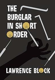 The Burglar in Short Order (Bernie Rhodenbarr, Bk 12)