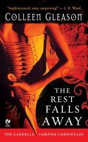 The Rest Falls Away (Gardella Vampire Chronicles, Bk 1)