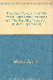 The Life of Tolstoy: First Fifty Years, Later Years/2 Volumes in 1 (Oxford Paperbacks)