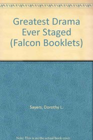 Greatest Drama Ever Staged (Falcon Booklets)
