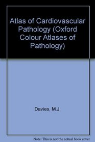 Color Atlas of Cardiovascular Pathology (Oxford Color Atlases of Pathology)