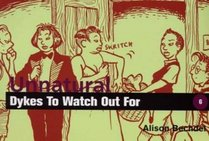 Unnatural Dykes to Watch Out for (Dykes to Watch Out for)