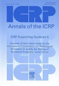 ICRP Supporting Guidance 5: Analysis of the Criteria Used by the International Commission on Radiological Protection