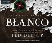 Blanco (White): The Great Pursuit (La Serie del Circulo (The Circle Series)) (Spanish Edition)