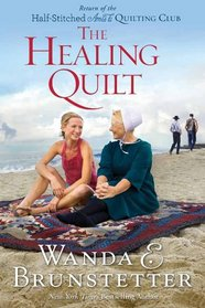 The Healing Quilt (Half-Stitched Amish Quilting Club, Bk 3)