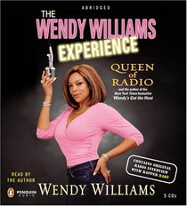 The Wendy Williams Experience: Queen of Radio (Audio CD) (Abridged)