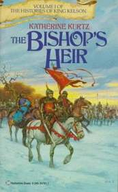 The Bishop's Heir (Histories of King Kelson, Bk 1)