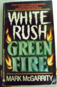 White Rush: Green Fire
