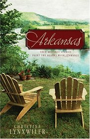 Arkansas: Four Distinct Stories Paint the Ozarks with Romance
