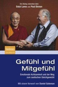 Gef�hl und Mitgef�hl: Emotionale Achtsamkeit und der Weg zum seelischen Gleichgewicht (German Edition)