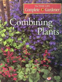 Combining Plants (Time-Life Complete Gardener)