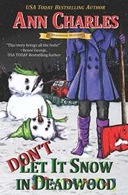 Don't Let it Snow in Deadwood (The Deadwood Humorous Mystery Series)
