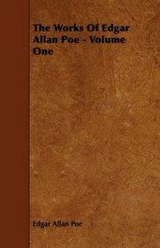 The Works Of Edgar Allan Poe - Volume One